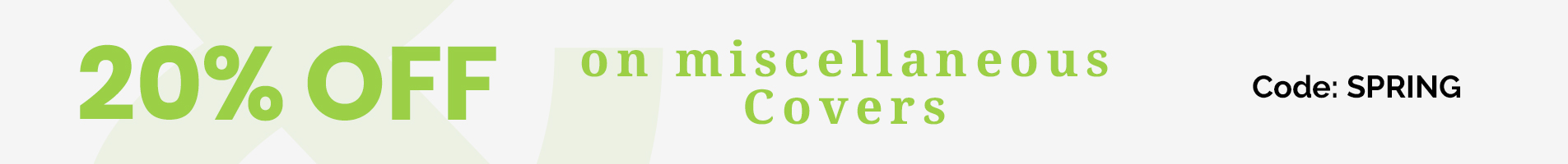 20% off on miscellaneous covers